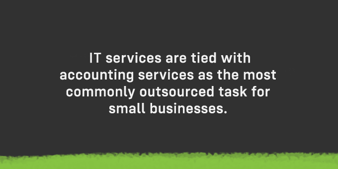 IT services are a common outsourced task.