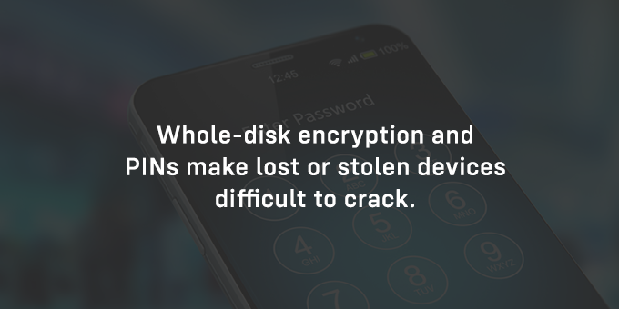Encryption and PINs make devices difficult to crack.